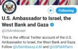 حساب تويتر للسفارة الأمريكية في إسرائيل أدرج لفترة وجيزة الضفة الغربية وغزة في عنوانه، 20 يناير، 2020. (Screen capture / Twitter)