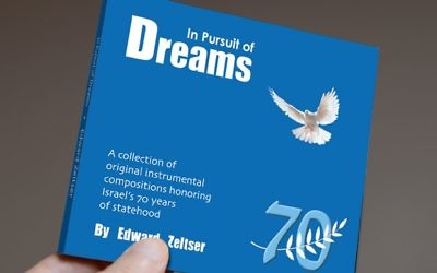"""Edward Zeltser's second album, """"In Pursuit of Dreams,"""" celebrates Israel's upcoming 70th birthday."""