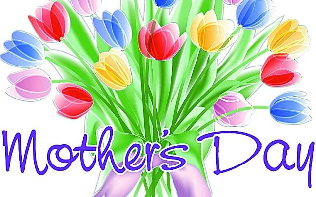 Don't forget that Mother's Day is Sunday, May 13.