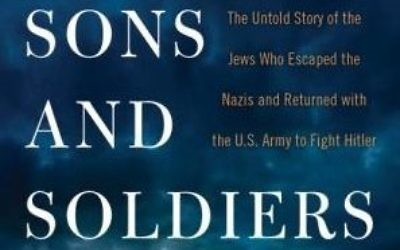 Sons and Soldiers By Bruce Henderson William Morrow, 448 pages, $28.99