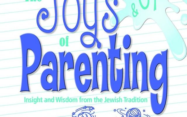 The Joys & Oys of Parenting By Maurice J. Elias, Marilyn E. Gootman and Heather L. Schwartz Behrman House, 264 pages, $15.95