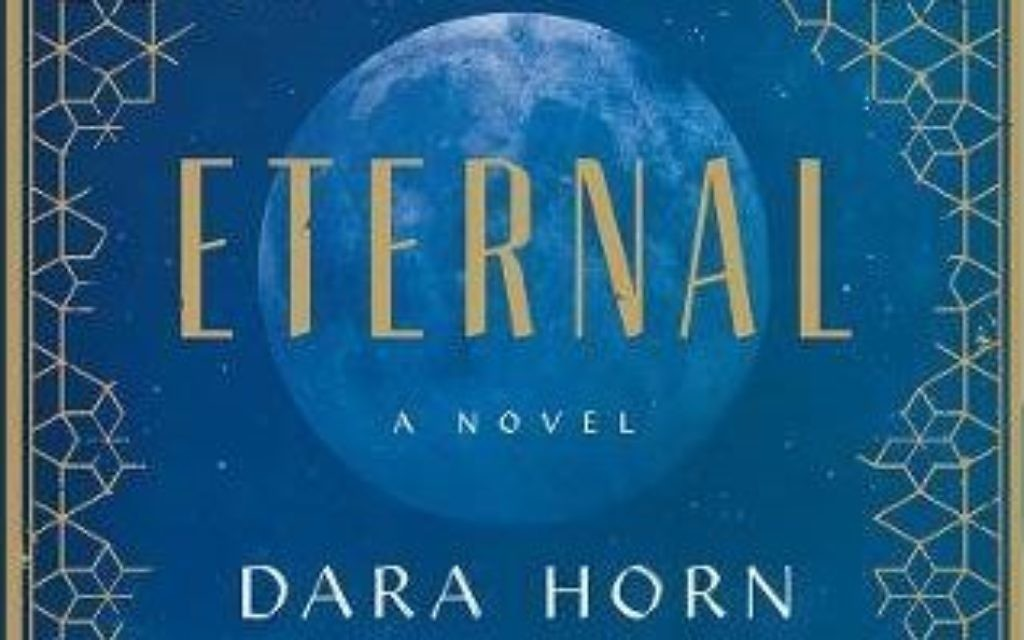 """Eternal Life"" is Dara Horns latest novel."