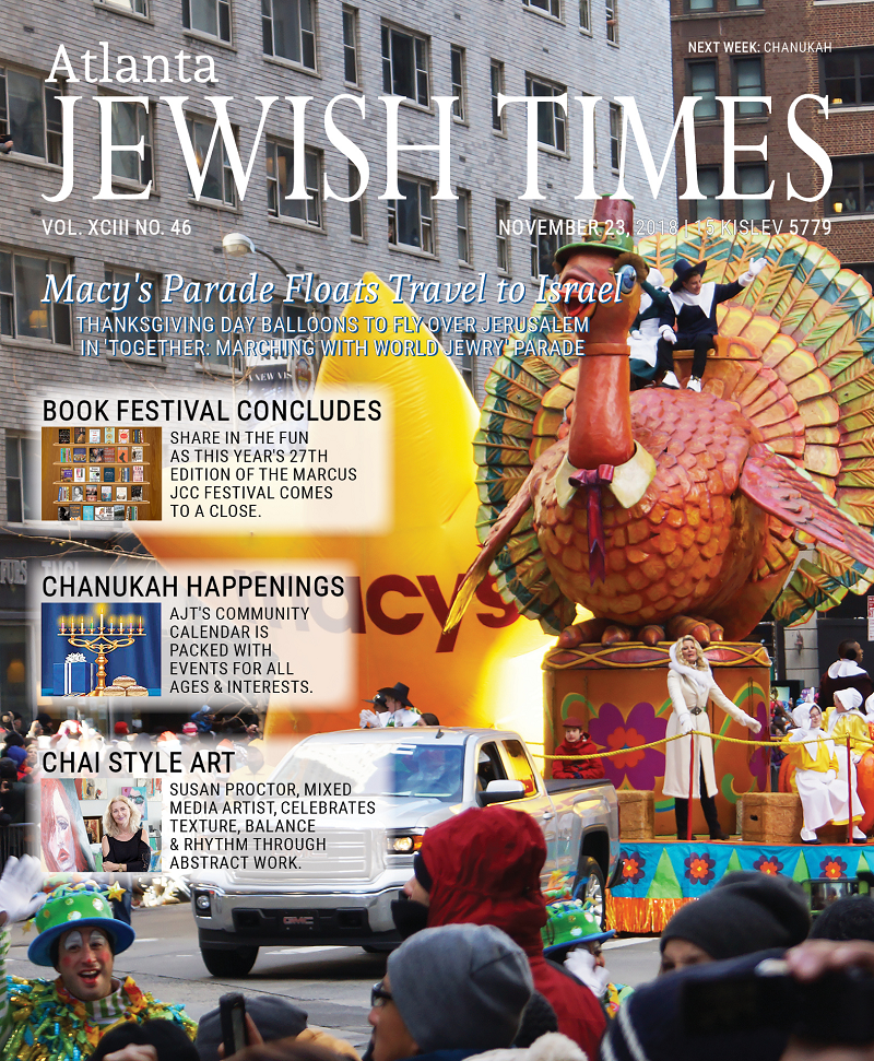 A Jewish Thanksgiving, Macy's Parade Balloons to Fly Over Jerusalem, Lots of Chanukah Happenings For All Ages and Interests, 27th Edition of the Book Festival of the MJCCA Concludes and much more.