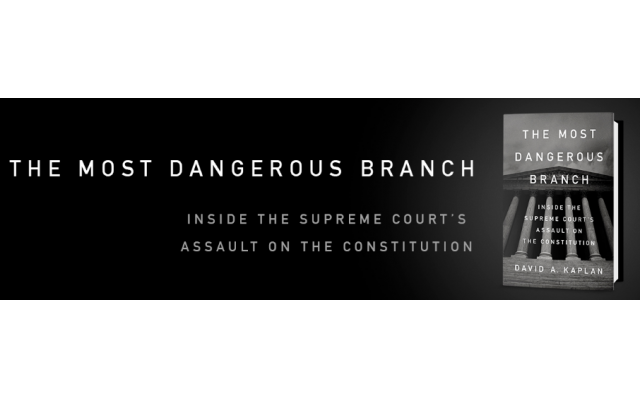 """""""The Most Dangerous Branch"""" by David Kaplan was published by Random House/Crown Publishing Group."""