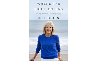 Jill Biden, Where the Light Enters: Building a Family, Discovering Myself: Former Second Lady of the USA