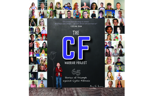 """""""The CF Warrior Project: 65 Stories of Triumph against Cystic Fibrosis"""" was released this week."""