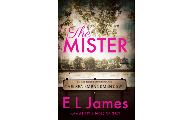 E L James, The Mister: Author of the #1 bestselling Fifty Shades Trilogy