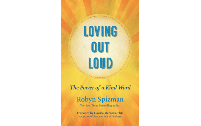 "Robyn Spizman's new book to be released Aug. 27 is ""Loving Out Loud: The Power of a Kind Word."""