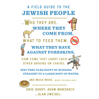 "Alan Zweibel, Adam Mansbach and Dave Barry bring their humor to a new book, ""A Field Guide to the Jewish People."""