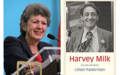 Lillian Faderman wrote a biography of Harvey Milk.