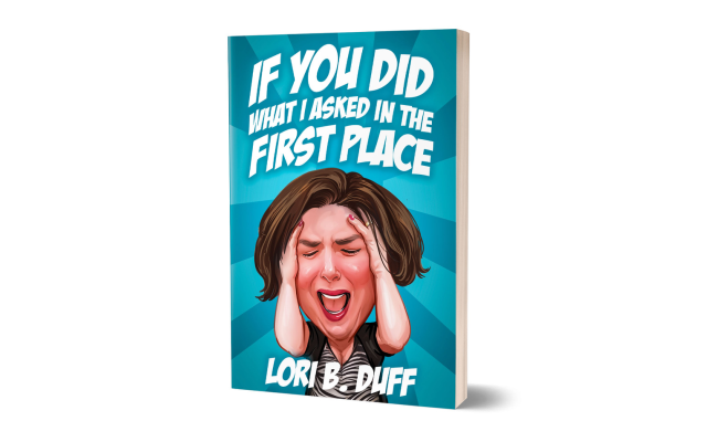 """Duff's latest book is """"If You Did What I Asked in the First Place."""""""