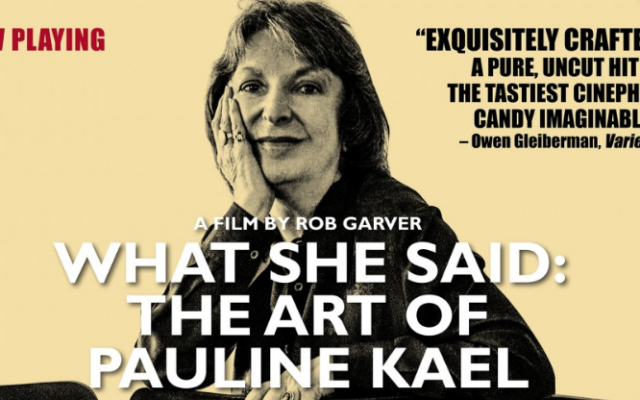 Pauline Kael film bio features numerous interviews with many who knew her well.