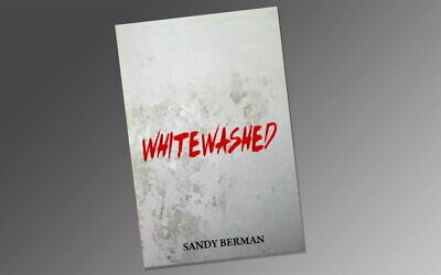 """Whitewashed"" is the second novel by Sandra Berman."
