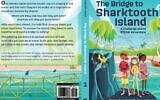 'The Bridge to Sharktooth Island' by Sharon Duke Estroff, Joel Ross and Mónica de Rivas.