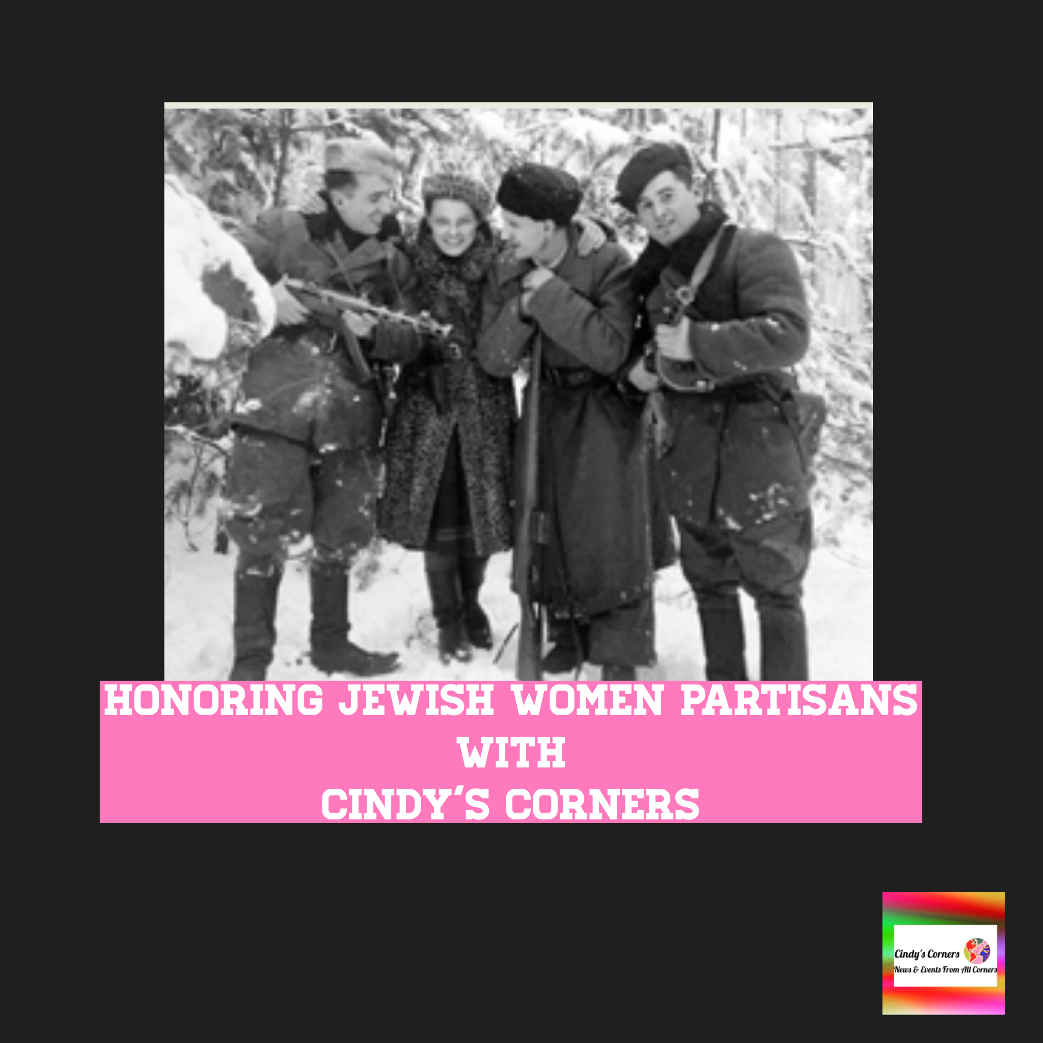 Honoring Jewish women partisans with Cindy's Corners