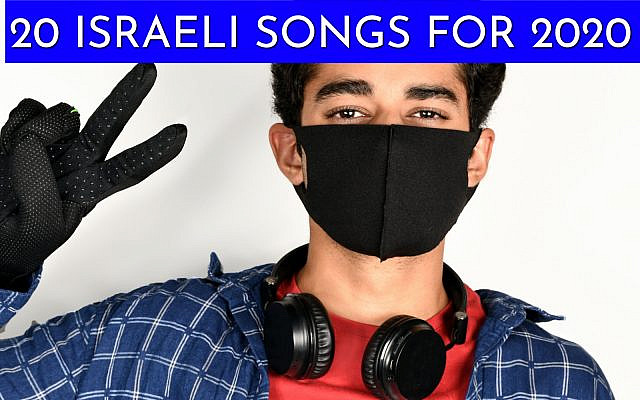 When Music Mattered More Than Ever: 20 Israeli Songs for 2020