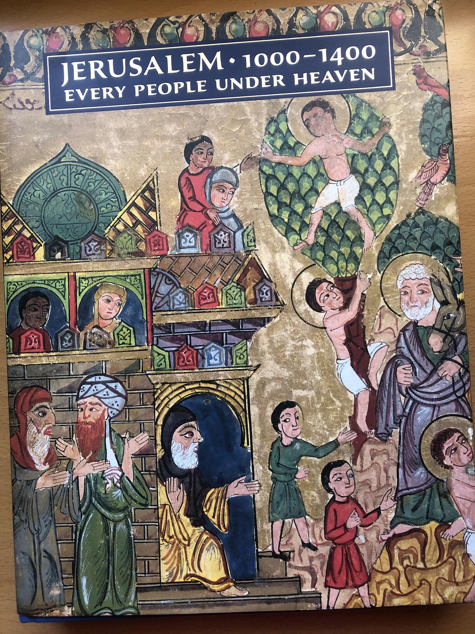 'Jerusalem 1000 – 1400; Every People Under Heaven'