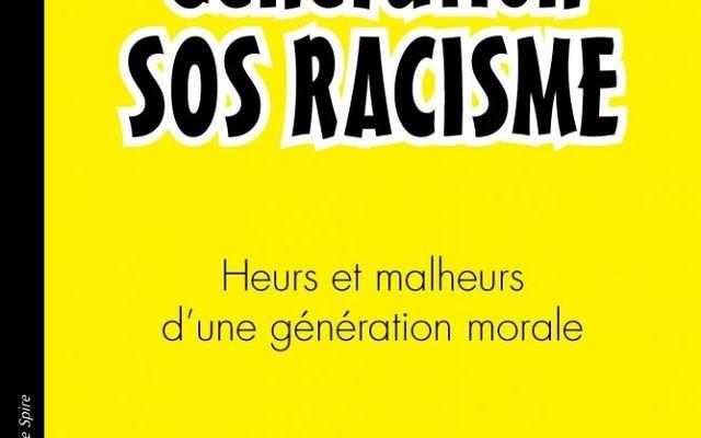 Génération SOS RACISME Heurs et malheurs d'une génération morale