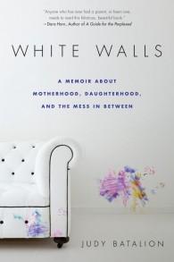 Le mémoire de l'auteure Judy Batalion, « White Walls » (Crédit : Autorisation Penguin Random House)