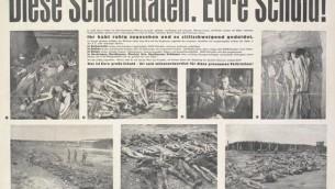 """Cette affiche des alliés dit : """"Ces atrocités : votre faute"""" et ciblait les Allemands après-guerre. les efforts de dénazification comprenaient de la propagande comme celle-ci, ainsi que le blanchissement de beaucoup de criminels de guerre nazis. (Crédit : Wikimedia Commons)"""
