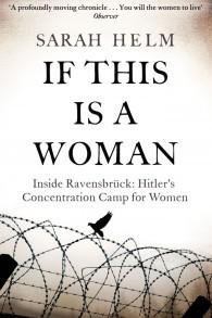 """Couverture de """"Si c'est une femme — Dans Ravensbrück : le camp de concentration pour femmes d'Hitler"""". (Crédit : autorisation)"""