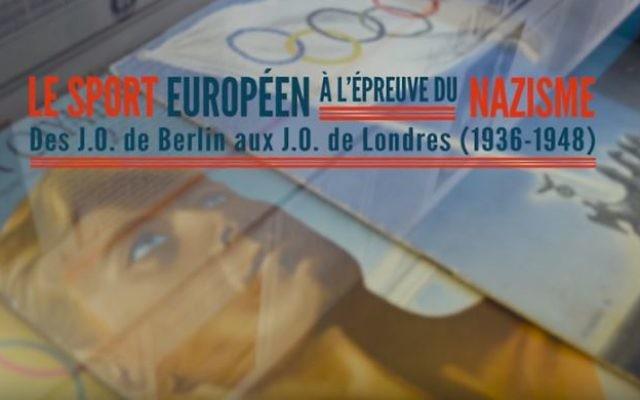 """""""Le sport européen à l'épreuve du nazisme - Des J.O de Berlin au J.O de Londres (1936-1948)"""" (Crédit : Capture d'écran/Youtube)"""