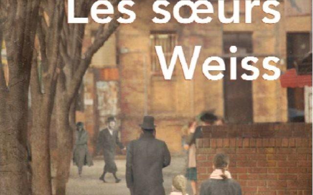 Les sœurs Weiss, dernier roman de Naomi Ragen, sorti en décembre 2016. (Crédit : autorisation)