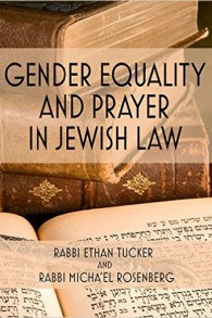 'Gender Equality and Prayer in Jewish Law'' du Rabbin Ethan Tucker et du Rabbin Micha'el Rosenberg. (Autorisation)