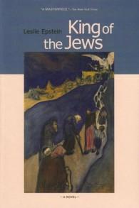 'King of the Jews,' (roi des Juifs) écrit par Leslie Epstein (Autorisation)