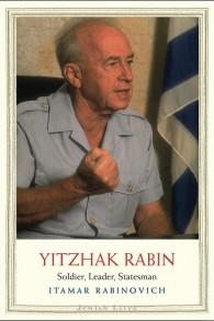"""La couverture de """"Yitzhak Rabin: Soldier, Leader, Statesman"""",d'Itamar Rabinovich (Autorisation)"""