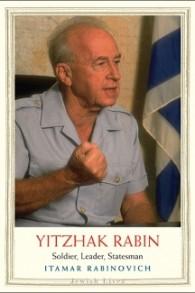 La biographie de Yitzhak Rabin écrite par Itamar Rabinovich