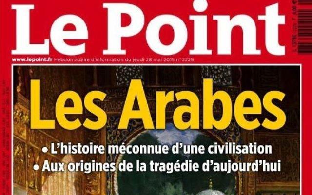 La Une polémique du Point sur les Arabes du 28 mai 2015.  (Crédit: capture d'écran Le Point)