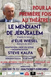 """L'affiche du """"Mendiant de Jérusalem"""", mis en scène et interprété par Steve Kalfa, d'après le roman d'Elie Wiesel. (Crédit : autorisation)"""