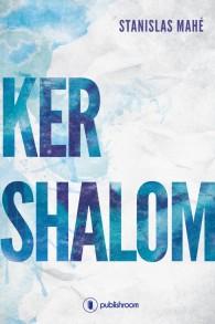 Ker Shalom, le premier roman de Stanislas Mahé