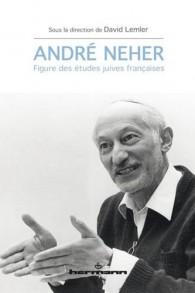André Neher : Figure des études juives françaises vient de paraître aux éditions Hermann