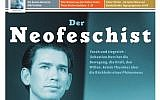 """La une de l'hebdomadaire Falter qualifiant Sebastian Kurz de """"néofeschiste"""". (Capture d'écran)"""