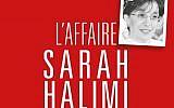 Capture d'écran de la couverture du livre l'Affaire Sarah Halimi de Noémie Halioua (Crédit: autorisation)