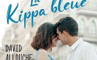 """Couverture de """"La Kippa bleue"""", premier roman de David Allouche (Crédit; capture d'écran/éditions Eyrolles)"""