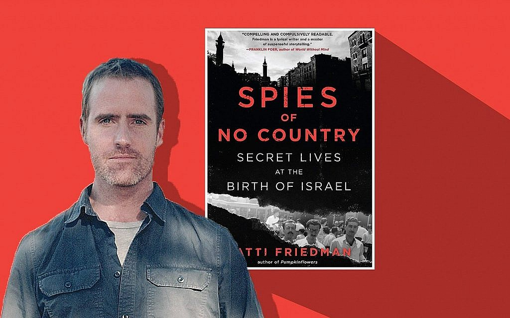 "Le nouveau livre de Matti Friedman' : 'Spies of No Country: Secret Lives at the Birth of Israel."" (Crédit : Mary Anderson/Algonquin Books/via JTA)"