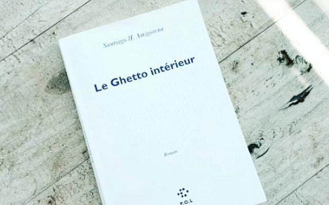 """""""Le ghetto intérieur"""" de Santiago H. Amigorena, aux éditions P.O.L, lauréat du prix des libraires de Nancy. (Crédit : Facebook)"""