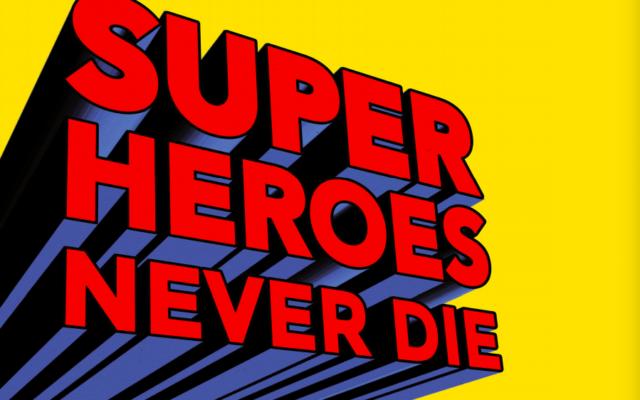 «Super Heroes Never Die», jusqu'au 26 avril 2020 au Musée Juif de Belgique.