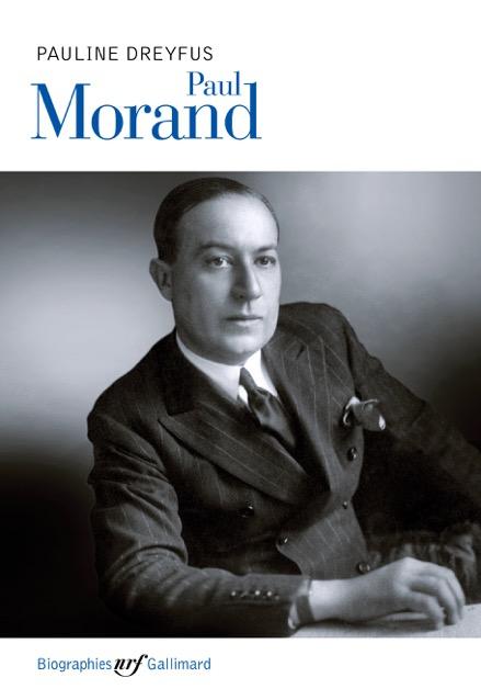 """Couverture de """"Paul Morand"""", par Pauline Dreyfus, aux éditions Gallimard. (Autorisation)"""