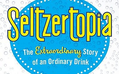 "A portion of the book cover, ""Seltzertopia,"" by Barry Joseph. (Courtesy photo)"