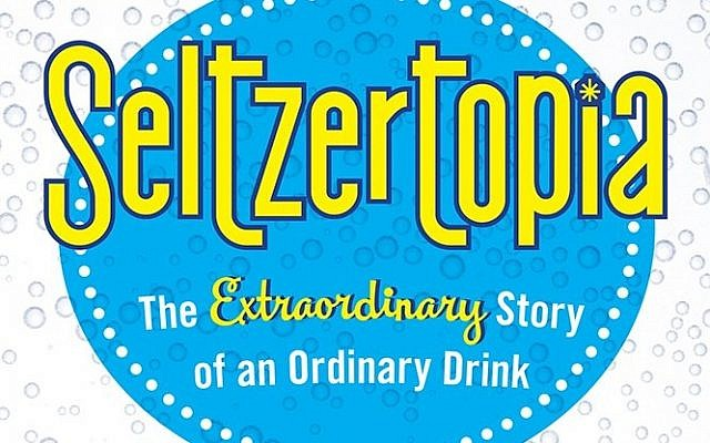 """A portion of the book cover, """"Seltzertopia,"""" by Barry Joseph. (Courtesy photo)"""