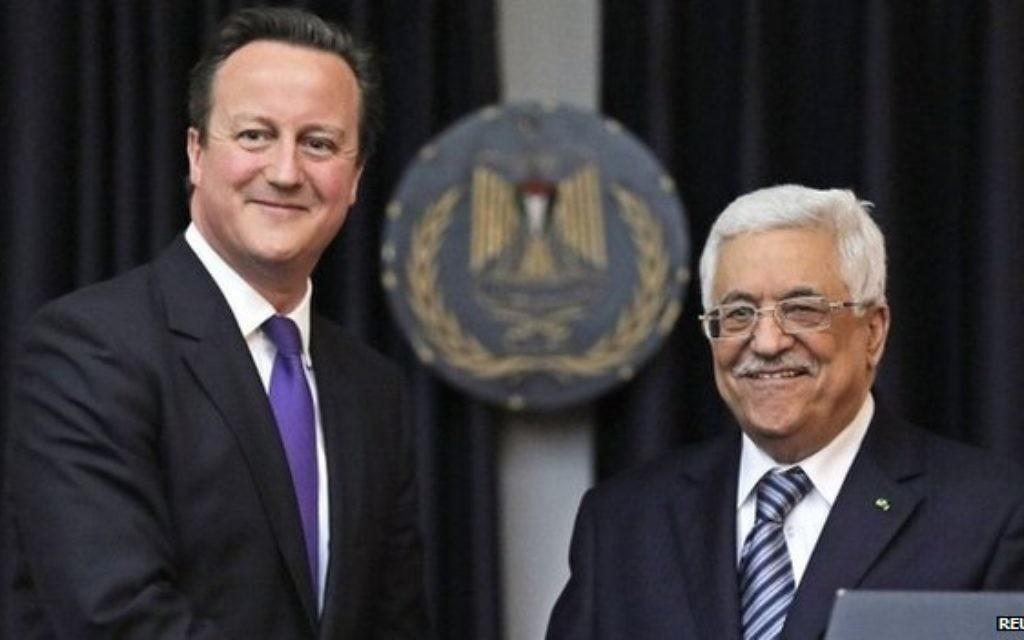 """Cameron with PA President Mahmoud Abbas. Challenged over his comment by a Palestinian reporter, he said: """"I said that because, to me, that is what Israel is and Israel will be."""