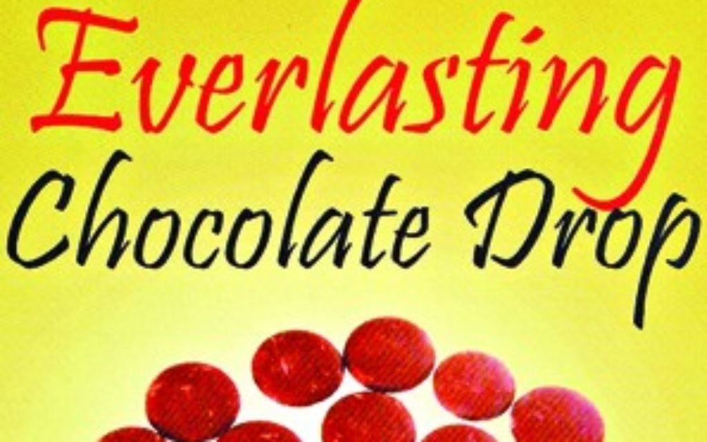 The everlasting chocolate drop