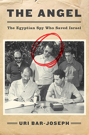 The Angel: The Egyptian Spy Who Saved Israel by Uri Bar-Joseph is published by Harper and priced at £18.99 (hardback and ebook). Available now.