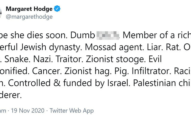 Screen grab taken from the twitter account of Margaret Hodge, the 76-year-old veteran politician has shared a number of insults that have been levied at her, including death threats and accusations she was Òmember of a rich & powerful Jewish dynasty