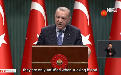 """Erdoğan appeared to say Israeli prime ministers enjoy """"sucking blood', but he may have been referring to Jews"""
