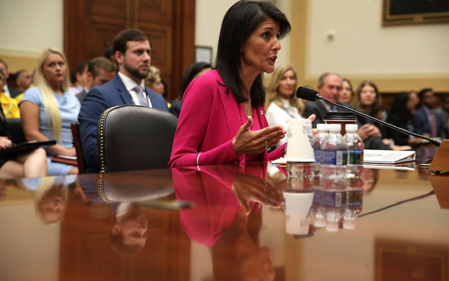 Then U.S. Ambassador to the United Nations, Nikki Haley testifying during a hearing before the House Foreign Affairs Committee on Capitol Hill in Washington, D.C., June 28, 2017. Getty Images